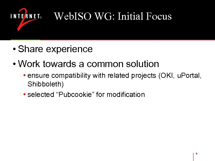 Web. ISO WG: Initial Focus • Share experience • Work towards a common solution