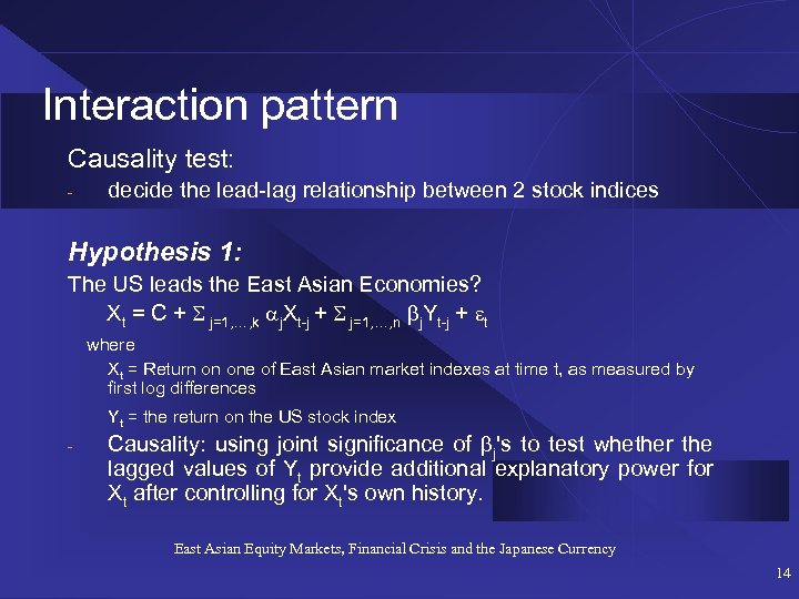 Interaction pattern Causality test: - decide the lead-lag relationship between 2 stock indices Hypothesis