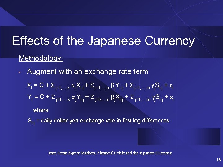 Effects of the Japanese Currency Methodology: - Augment with an exchange rate term Xt
