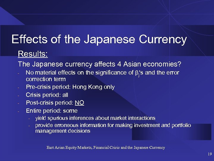 Effects of the Japanese Currency Results: The Japanese currency affects 4 Asian economies? -