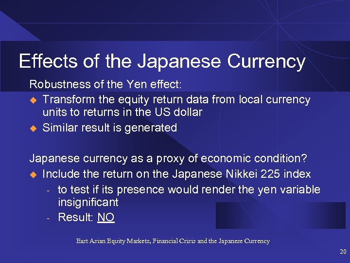 Effects of the Japanese Currency Robustness of the Yen effect: u Transform the equity