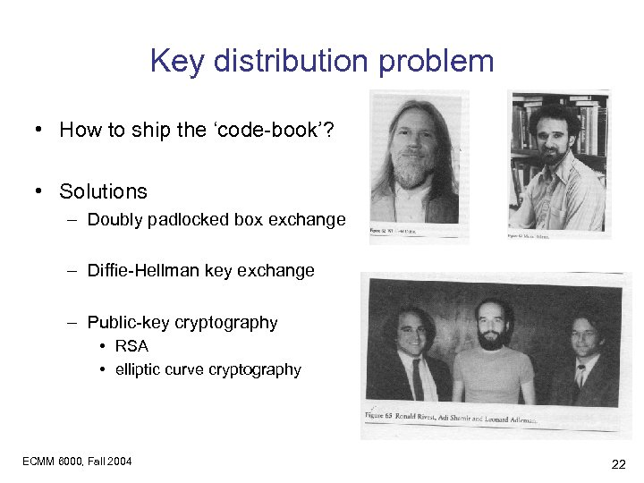 Key distribution problem • How to ship the 'code-book'? • Solutions – Doubly padlocked