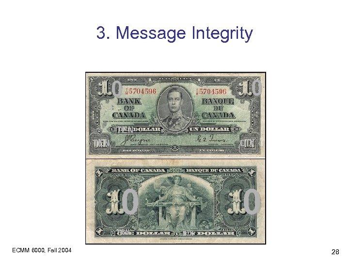 3. Message Integrity 0 0 TEN DIX 0 TEN ECMM 6000, Fall 2004 0