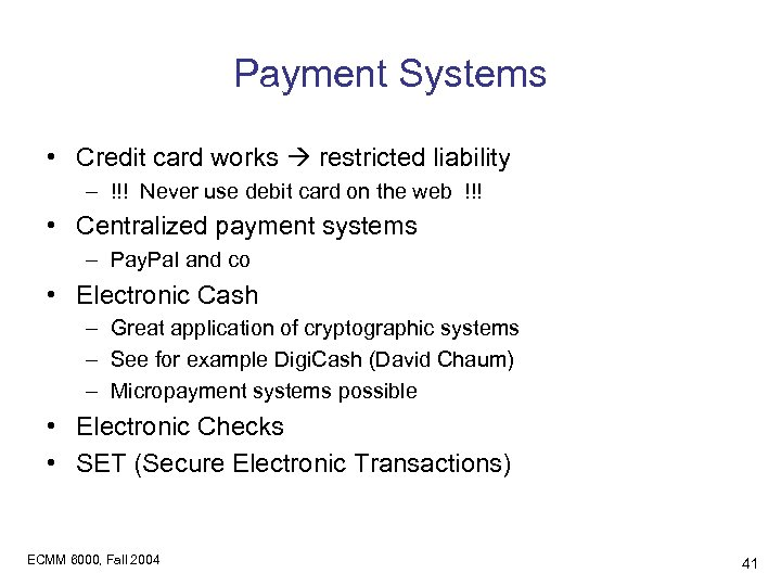 Payment Systems • Credit card works restricted liability – !!! Never use debit card