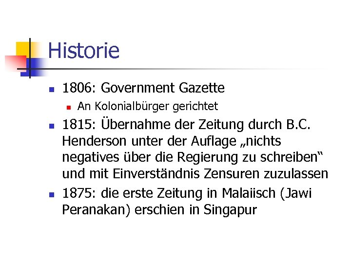 Historie n 1806: Government Gazette n n n An Kolonialbürger gerichtet 1815: Übernahme der