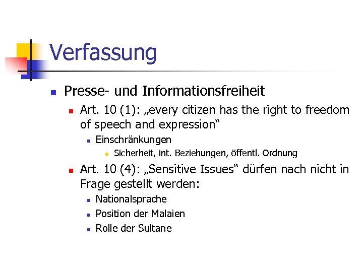 """Verfassung n Presse- und Informationsfreiheit n Art. 10 (1): """"every citizen has the right"""