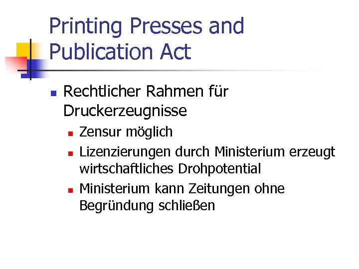 Printing Presses and Publication Act n Rechtlicher Rahmen für Druckerzeugnisse n n n Zensur
