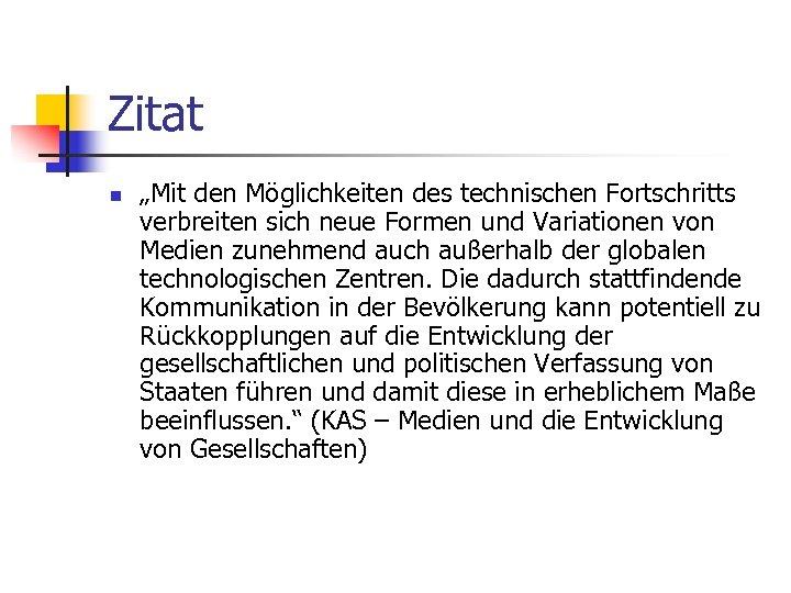 """Zitat n """"Mit den Möglichkeiten des technischen Fortschritts verbreiten sich neue Formen und Variationen"""