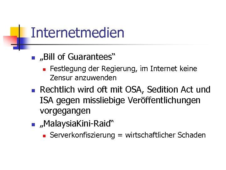 """Internetmedien n """"Bill of Guarantees"""" n n n Festlegung der Regierung, im Internet keine"""