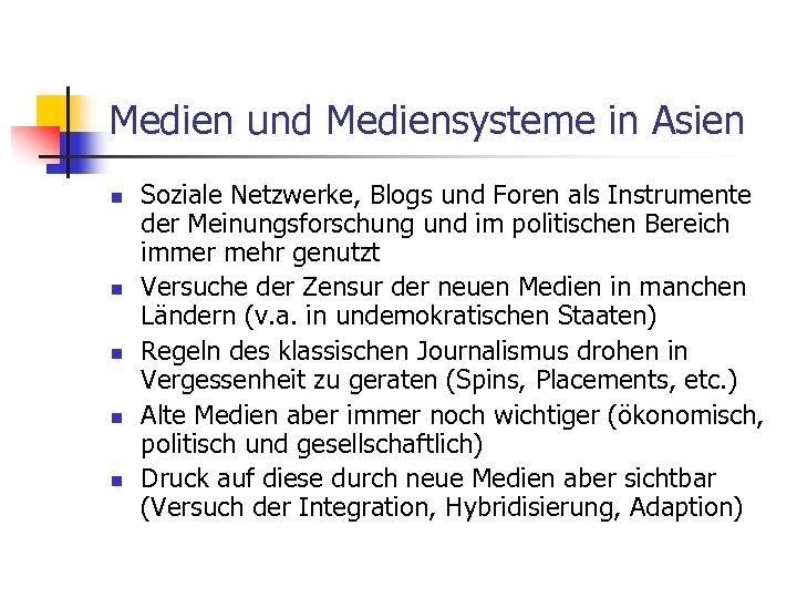 Medien und Mediensysteme in Asien n n Soziale Netzwerke, Blogs und Foren als Instrumente