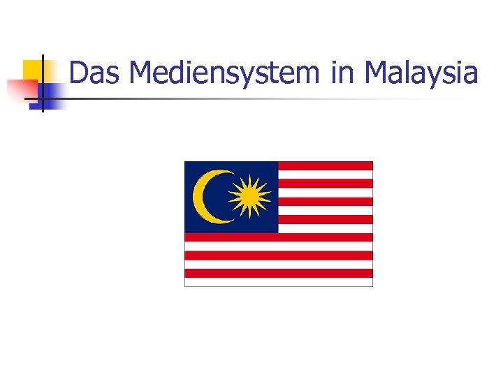 Das Mediensystem in Malaysia