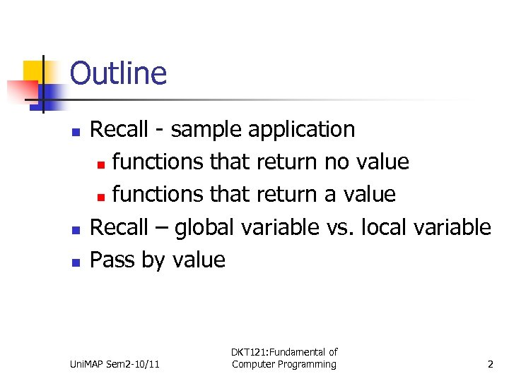 Outline n n n Recall - sample application n functions that return no value