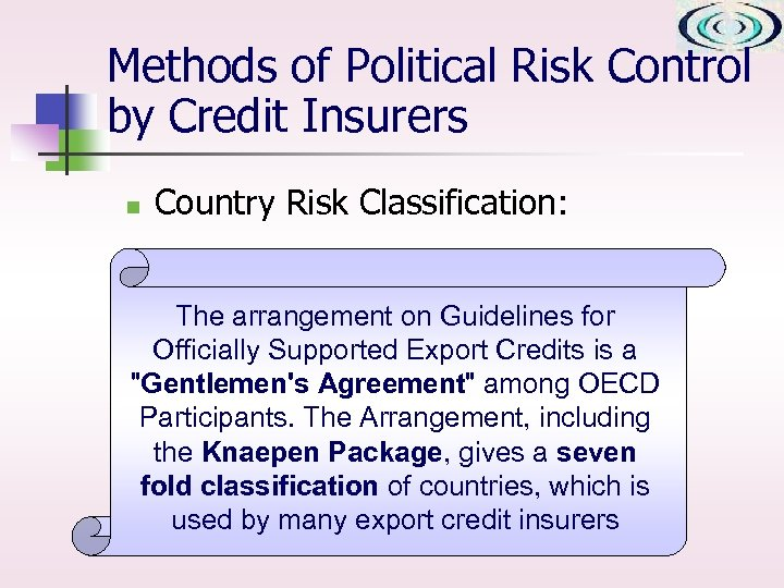 Methods of Political Risk Control by Credit Insurers n Country Risk Classification: The arrangement