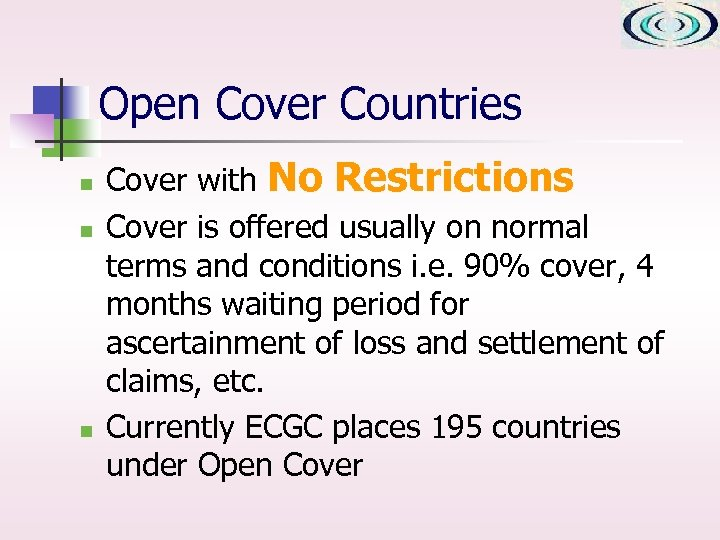 Open Cover Countries n n n Cover with No Restrictions Cover is offered usually