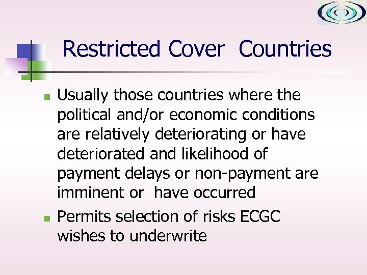 Restricted Cover Countries n n Usually those countries where the political and/or economic conditions
