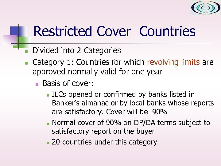 Restricted Cover Countries n n Divided into 2 Categories Category 1: Countries for which