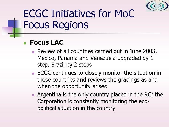 ECGC Initiatives for Mo. C Focus Regions n Focus LAC n n n Review