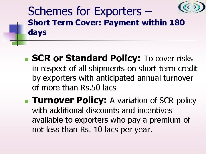Schemes for Exporters – Short Term Cover: Payment within 180 days n SCR or