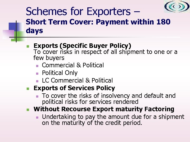 Schemes for Exporters – Short Term Cover: Payment within 180 days n n n