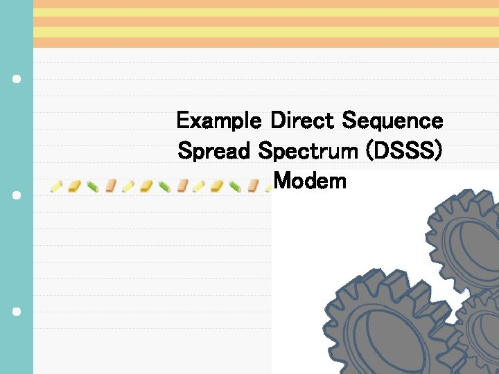 Example Direct Sequence Spread Spectrum (DSSS) Modem