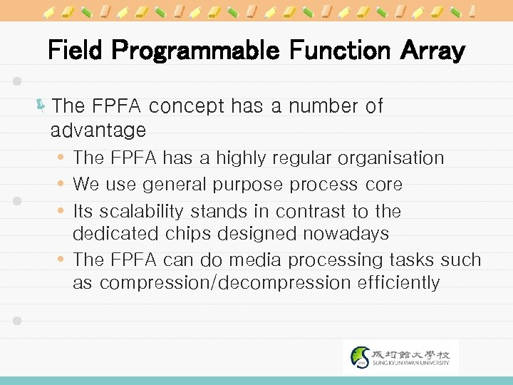 Field Programmable Function Array ëThe FPFA concept has a number of advantage The FPFA