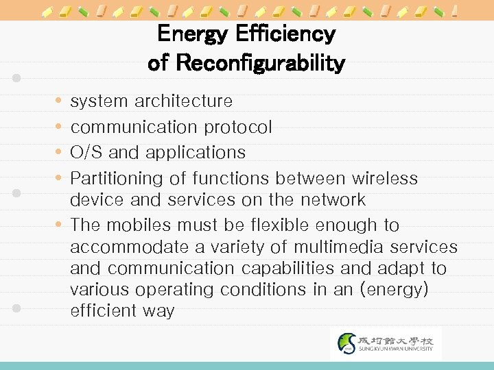 Energy Efficiency of Reconfigurability system architecture communication protocol O/S and applications Partitioning of functions