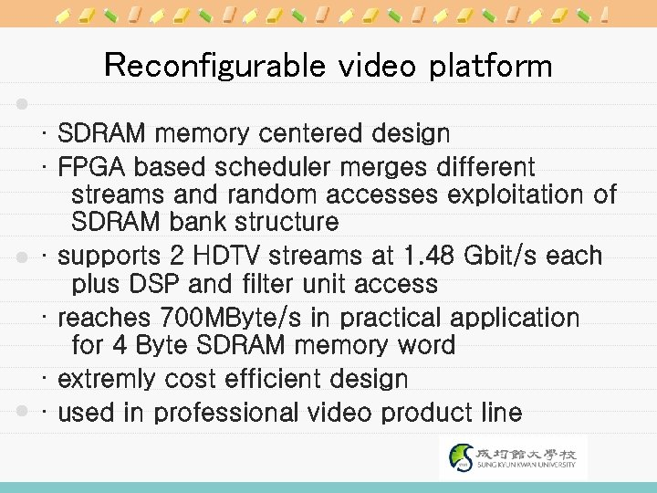 Reconfigurable video platform · SDRAM memory centered design · FPGA based scheduler merges different