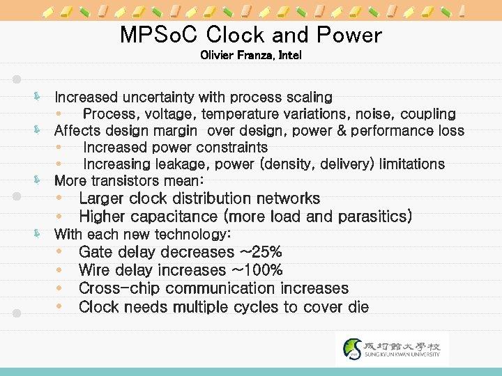 MPSo. C Clock and Power Olivier Franza, Intel ë Increased uncertainty with process scaling
