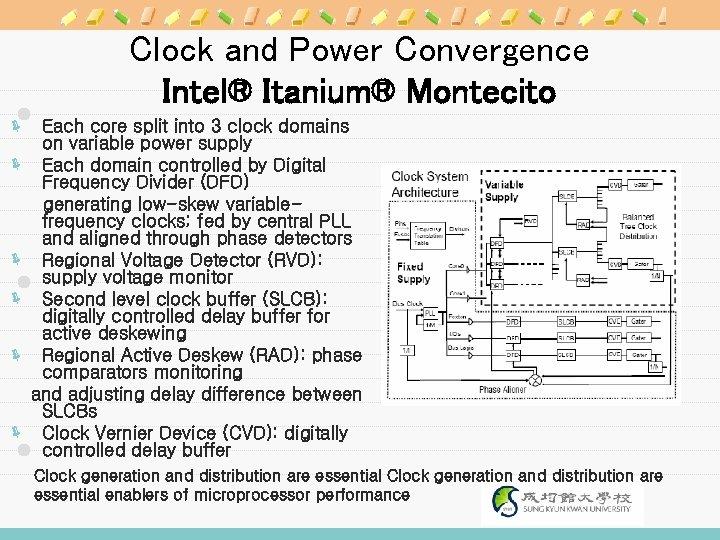 Clock and Power Convergence Intel® Itanium® Montecito ë Each core split into 3 clock