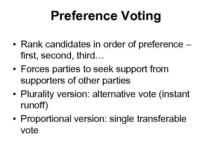 Preference Voting • Rank candidates in order of preference – first, second, third… •