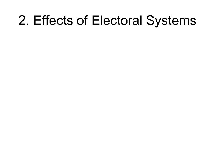 2. Effects of Electoral Systems