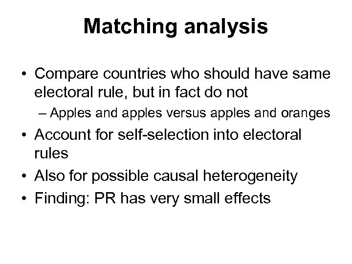 Matching analysis • Compare countries who should have same electoral rule, but in fact