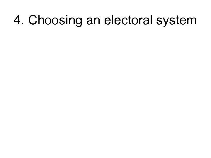 4. Choosing an electoral system
