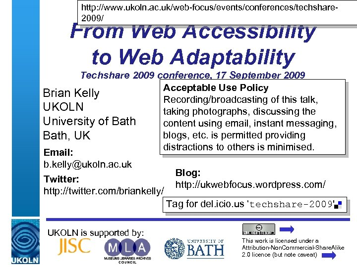 http: //www. ukoln. ac. uk/web-focus/events/conferences/techshare 2009/ From Web Accessibility to Web Adaptability Techshare 2009