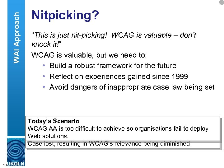 """WAI Approach Nitpicking? """"This is just nit-picking! WCAG is valuable – don't knock it!"""""""