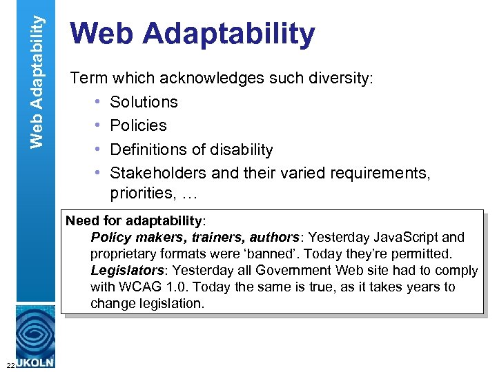 Web Adaptability Term which acknowledges such diversity: • Solutions • Policies • Definitions of
