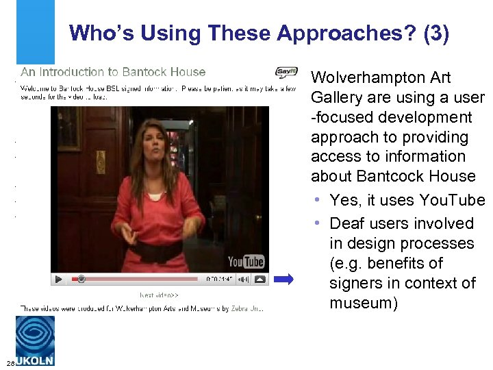 Who's Using These Approaches? (3) Wolverhampton Art Gallery are using a user -focused development