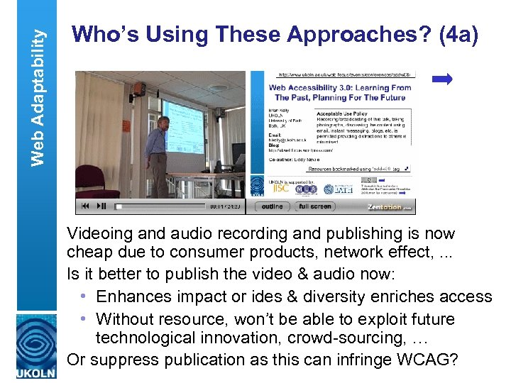 Web Adaptability Who's Using These Approaches? (4 a) Videoing and audio recording and publishing