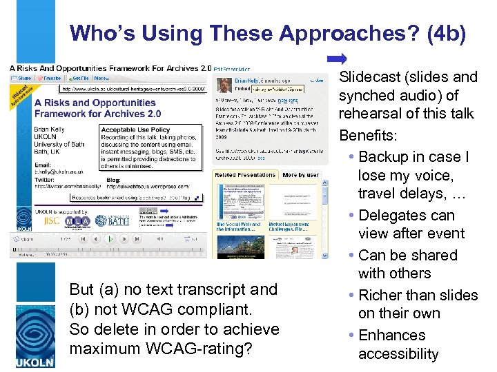 Who's Using These Approaches? (4 b) But (a) no text transcript and (b) not
