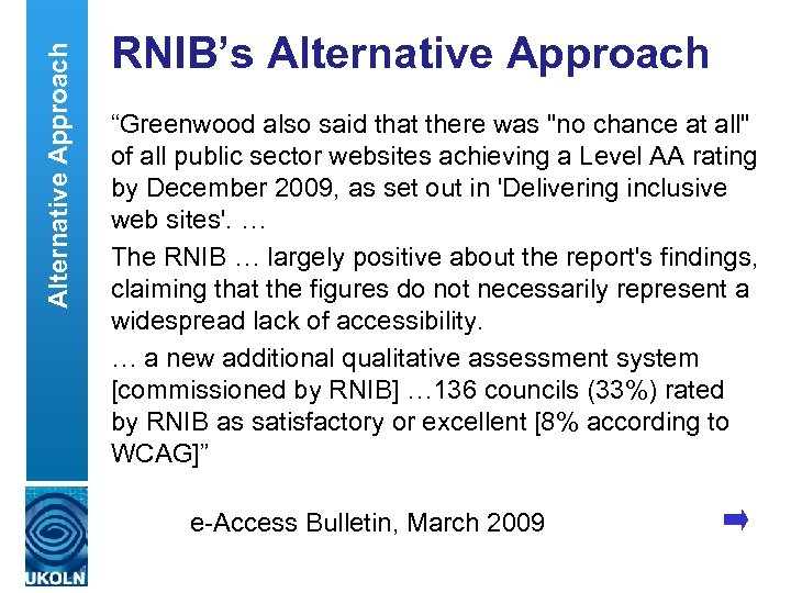 """Alternative Approach RNIB's Alternative Approach """"Greenwood also said that there was"""