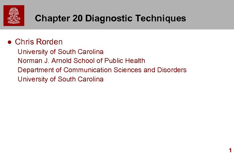Chapter 20 Diagnostic Techniques l Chris Rorden University of South Carolina Norman J. Arnold