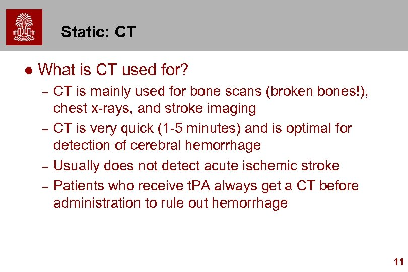 Static: CT l What is CT used for? – – CT is mainly used