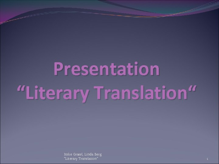 "Presentation ""Literary Translation"" Imke Grassl, Linda Berg"