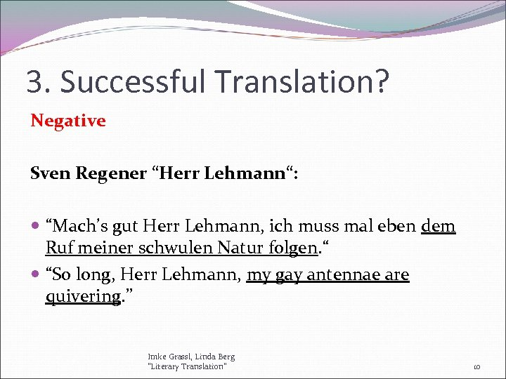 "3. Successful Translation? Negative Sven Regener ""Herr Lehmann"": ""Mach's gut Herr Lehmann, ich muss"