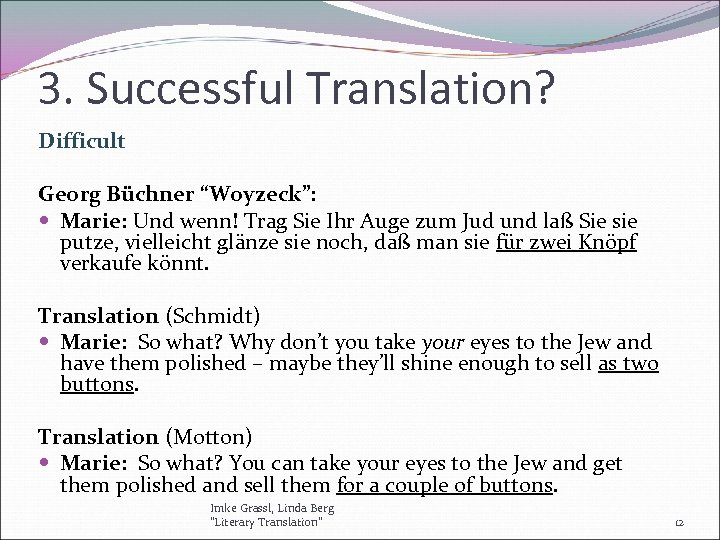 """3. Successful Translation? Difficult Georg Büchner """"Woyzeck"""": Marie: Und wenn! Trag Sie Ihr Auge"""
