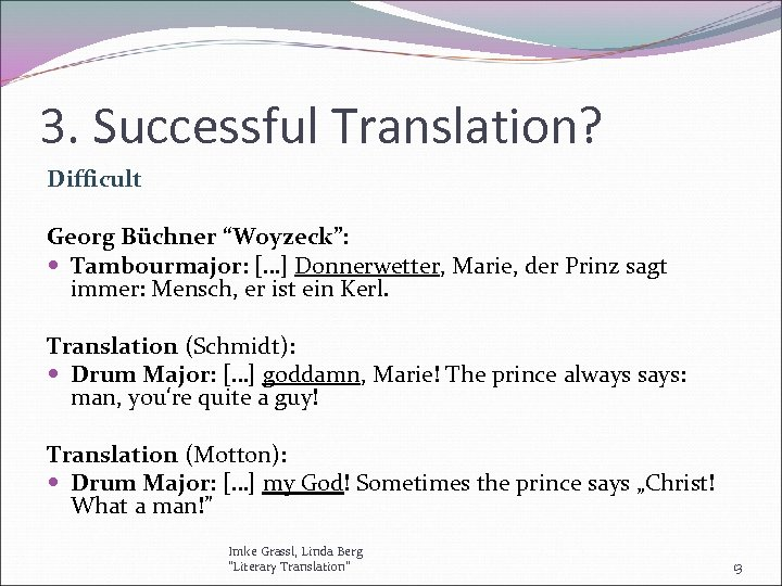 "3. Successful Translation? Difficult Georg Büchner ""Woyzeck"": Tambourmajor: […] Donnerwetter, Marie, der Prinz sagt"