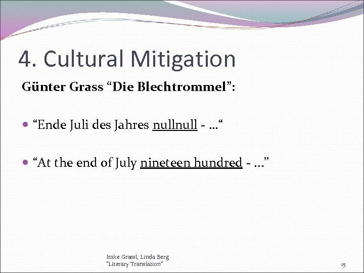 """4. Cultural Mitigation Günter Grass """"Die Blechtrommel"""": """"Ende Juli des Jahres null - …"""""""