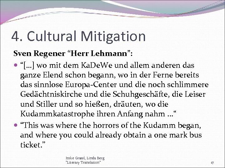 "4. Cultural Mitigation Sven Regener ""Herr Lehmann"": ""[…] wo mit dem Ka. De. We"