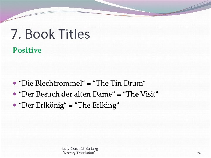 """7. Book Titles Positive """"Die Blechtrommel"""" = """"The Tin Drum"""" """"Der Besuch der alten"""