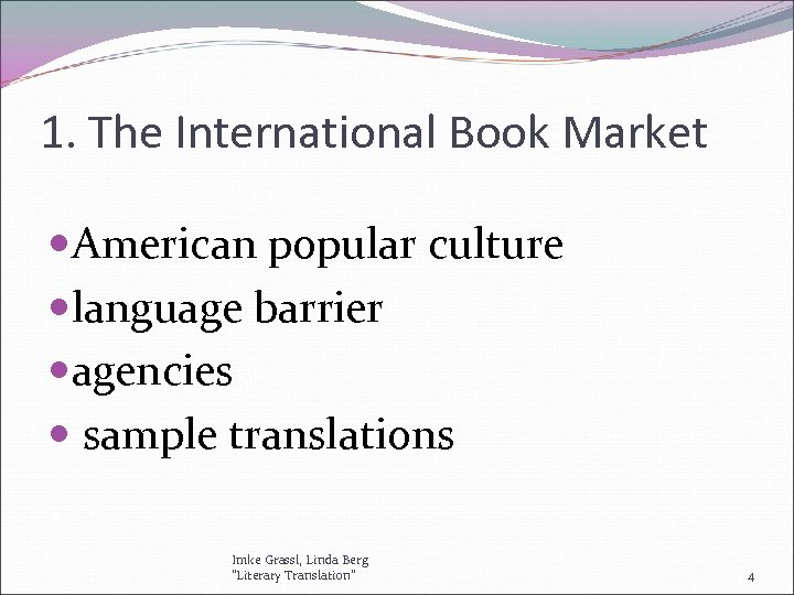 1. The International Book Market American popular culture language barrier agencies sample translations Imke